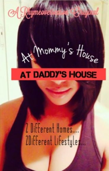 At Mommy's House...At Daddy's House
