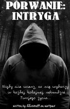 Porwanie: Intryga (cz. I) ✔ by hhidden11
