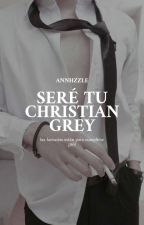 Seré tu Christian Grey [Erótica] [slow updates] by Annhzzle
