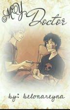My doctor. by belonareyna