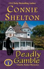 Deadly Gamble by authorconnieshelton