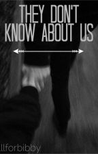 They Don't Know About Us by larentshome