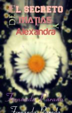 El secreto de Matías y Alexandra. by azuul_Achenback