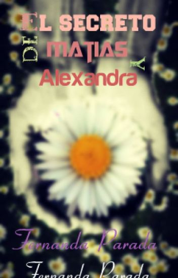 El secreto de Matías y Alexandra.