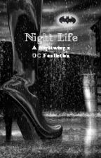 Night life (A Nightwing and original character Fanfiction) by kalea2013