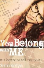 You belong with me [UNDERGOING SERIOUS EDITING] by CharminglyFearless