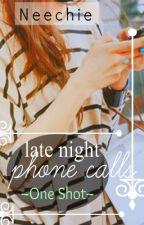 Late Night Phone Calls [One Shot] by Neechie