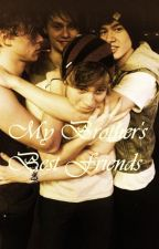 My Brother's Best Friends || 5SOS by CloseAccount