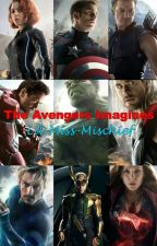 The Avengers Imagines (Completed) by Lil-Miss-Mischief
