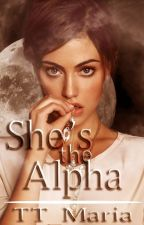 She's the Alpha [#1] by TT_Maria