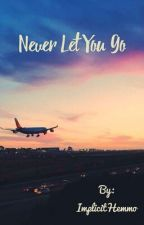 Never Let You Go - Calum Hood. by implicithemmo