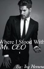 Where I Stood With Mr. CEO by alexussivyy