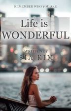 ✨Life is wonderful✨ by Sia_Kim