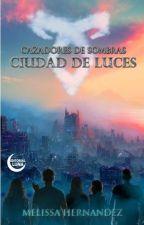 Cazadores de Sombras: Ciudad de Luces (2° parte) by Sweetdream95