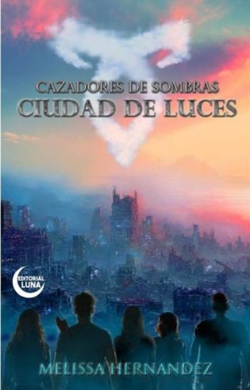 Cazadores de Sombras: Ciudad de Luces (2° parte)