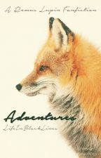 Adventures 》A Remus Lupin Fanfiction《 by LifeInBlackLines