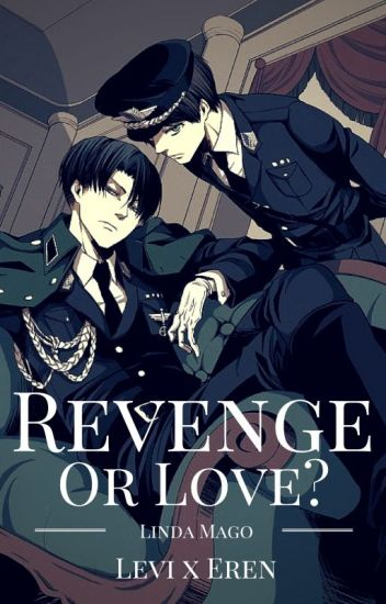 Revenge or Love? {Ereri}