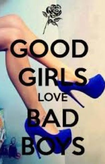 Good girls Love badboys