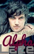 ALPHA LAZE'S BELOVED by Lazejr