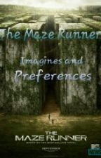 The Maze Runner Imagines and Preferences by chocolatefangirling