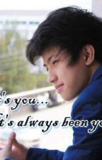 It's you. It's always been you ♥ by immadreamer19