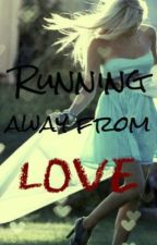 Running away from love by Horse_Rider16