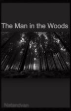 The Man in the Woods by natandvan