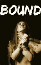 Bound by RealWorldFantasies