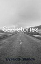 Sad stories - Pozastaveno na dobu neurčitou by DrasticSuicide