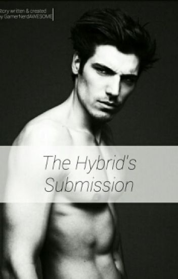 The Hybrid's Submission