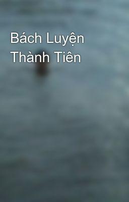 Bách Luyện Thành Tiên