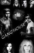 GANG HOUSE by hazzafazzaxd