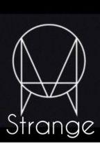STRANGE by WhannellVera