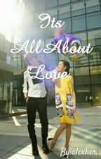 Its All About Love (One Shot) by alexher_