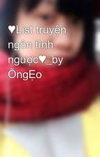 ♥List truyện ngôn tình ngược♥_by ÕngẸo by ngo126
