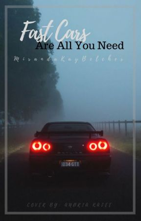 Fast Cars Are All You Need by MirandaKayBelcher