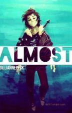 Almost [SOSPESA] (Pernico/Percico - Traduzione) by TheMadDollhouse