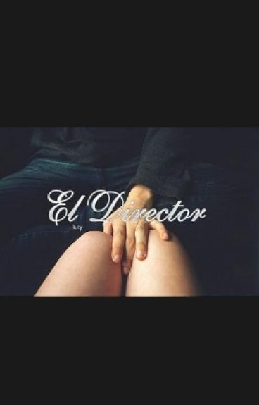 El Director. ||TERMINADA|| [One Shot]