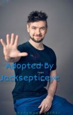 Adopted By Jacksepticeye (not updating- unfinished) by abbeytx