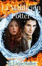 La Maldición Potter |En Edición| by LizzieMalfoy