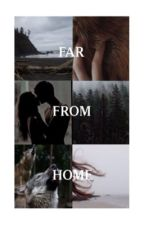 Far From Home by kayleebeckerxx
