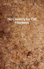 No Country for Old Monkeys by seechelle