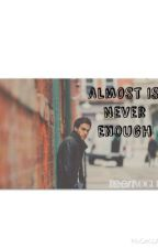 Almost is never enough // Kai Parker by DrizzyBieber94