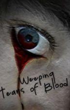 Weeping Tears of Blood by JKLatham