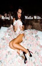 Being A Mafia Wife ( On Hold ) by MaddalenaMermaid