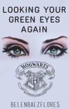 Looking your green eyes again [Harry Potter y tu] by BelenBaezFlores
