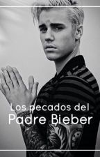 Los pecados del padre bieber (j.b) (One Shot) by httpscami