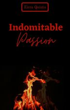 Indomitable Passion by ErraQin