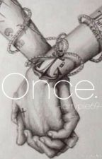 Once. by larrypie69
