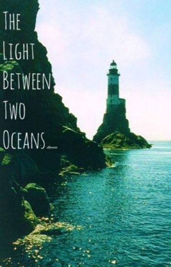 The light between two Oceans